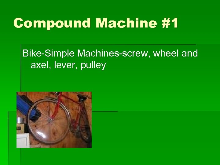 Compound Machine #1 Bike-Simple Machines-screw, wheel and axel, lever, pulley