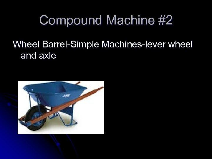 Compound Machine #2 Wheel Barrel-Simple Machines-lever wheel and axle