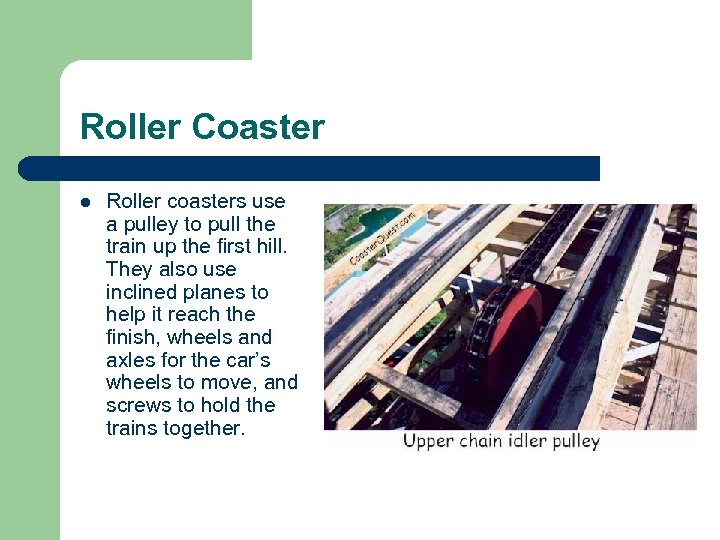 Roller Coaster l Roller coasters use a pulley to pull the train up the