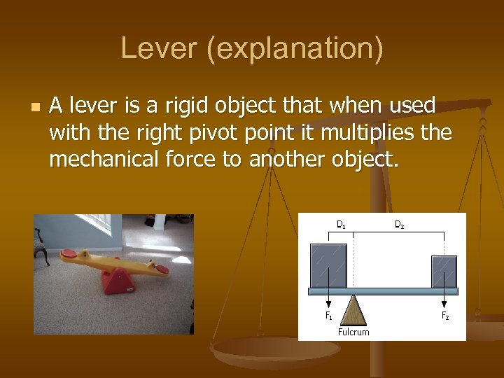 Lever (explanation) n A lever is a rigid object that when used with the
