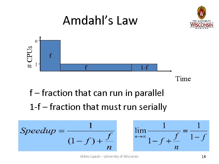 Amdahl's Law # CPUs n f 1 -f Time f – fraction that can