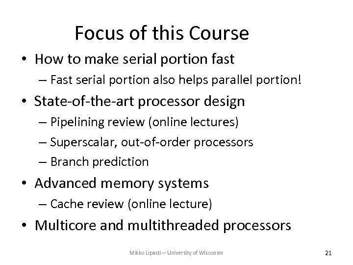 Focus of this Course • How to make serial portion fast – Fast serial