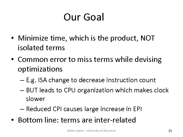 Our Goal • Minimize time, which is the product, NOT isolated terms • Common