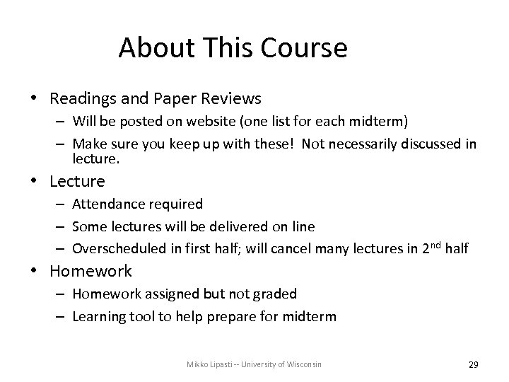 About This Course • Readings and Paper Reviews – Will be posted on website