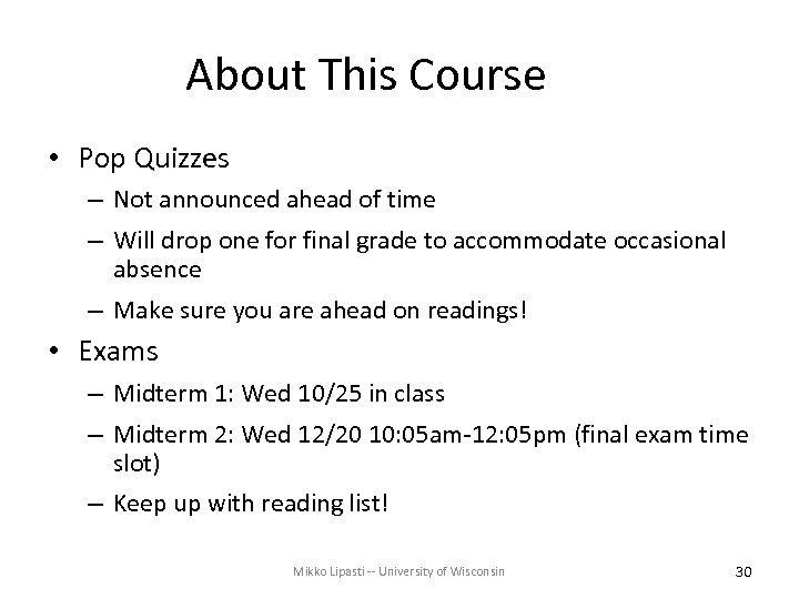 About This Course • Pop Quizzes – Not announced ahead of time – Will