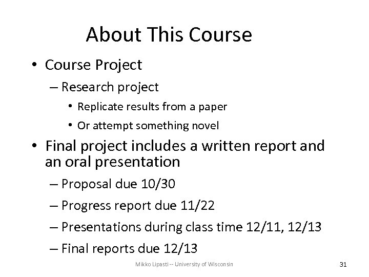 About This Course • Course Project – Research project • Replicate results from a