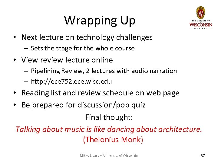 Wrapping Up • Next lecture on technology challenges – Sets the stage for the