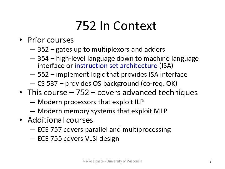 752 In Context • Prior courses – 352 – gates up to multiplexors and