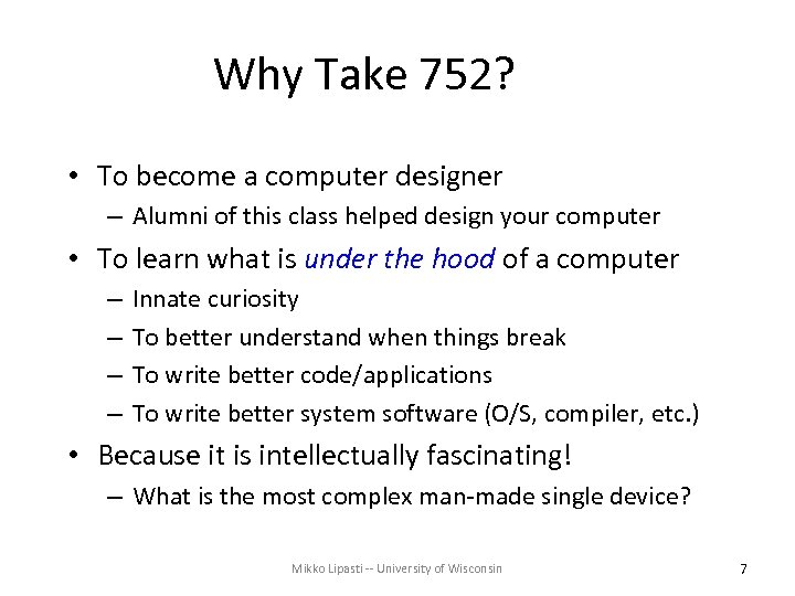Why Take 752? • To become a computer designer – Alumni of this class