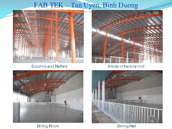 FAB TEK – Tan Uyen, Binh Duong Columns and Rafters Dining Room Inside of