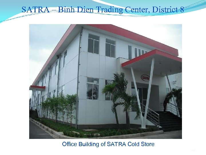 SATRA – Binh Dien Trading Center, District 8 Office Building of SATRA Cold Store