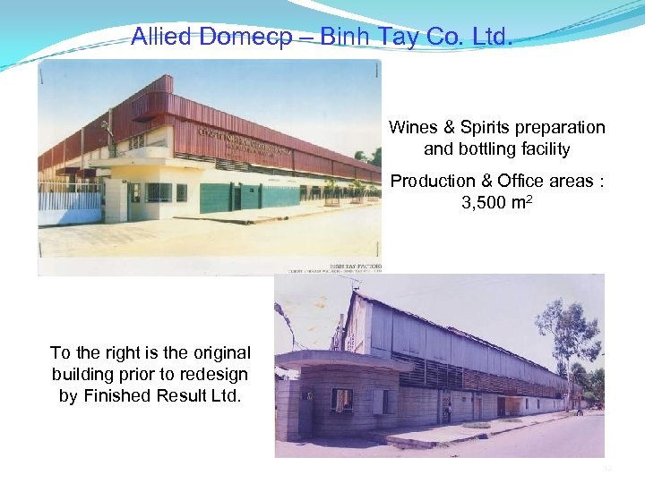 Allied Domecp – Binh Tay Co. Ltd. Wines & Spirits preparation and bottling facility