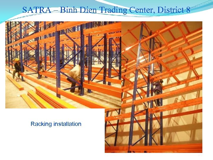 SATRA – Binh Dien Trading Center, District 8 Racking installation 127