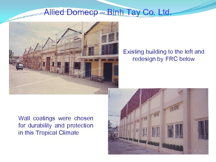Allied Domecp – Binh Tay Co. Ltd. Existing building to the left and redesign
