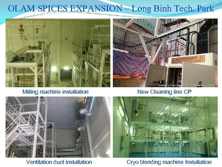 OLAM SPICES EXPANSION – Long Binh Tech. Park Milling machine installation Ventilation duct installation
