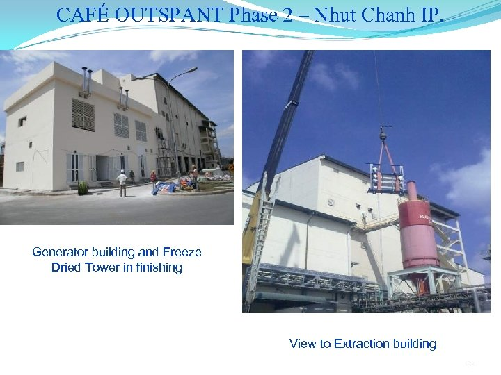 CAFÉ OUTSPANT Phase 2 – Nhut Chanh IP. Generator building and Freeze Dried Tower