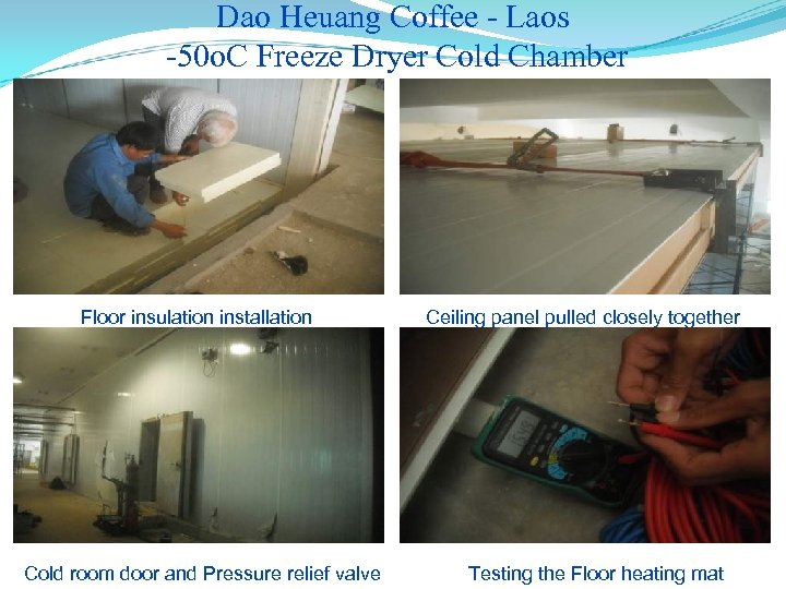 Dao Heuang Coffee - Laos -50 o. C Freeze Dryer Cold Chamber Floor insulation