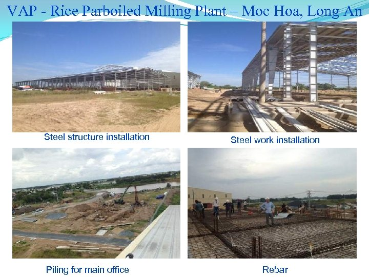 VAP - Rice Parboiled Milling Plant – Moc Hoa, Long An Steel structure installation