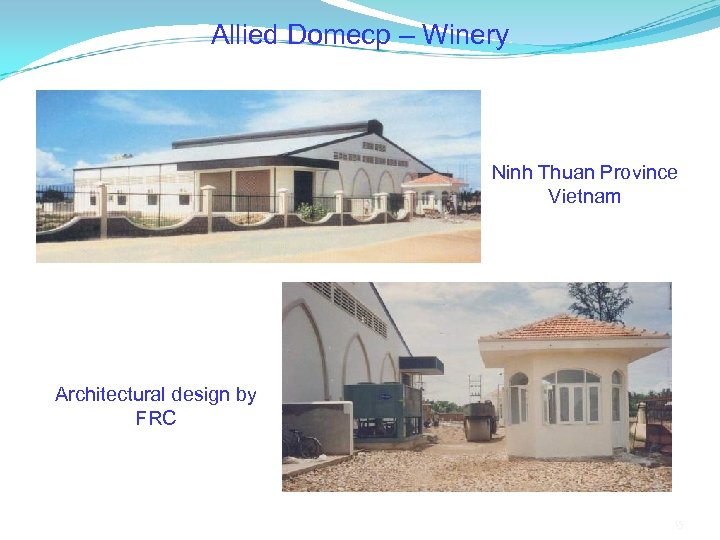 Allied Domecp – Winery Ninh Thuan Province Vietnam Architectural design by FRC 15