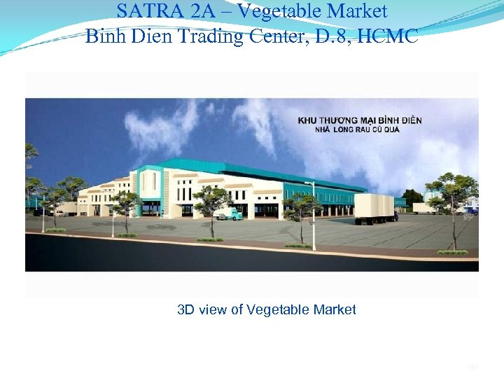 SATRA 2 A – Vegetable Market Binh Dien Trading Center, D. 8, HCMC 3