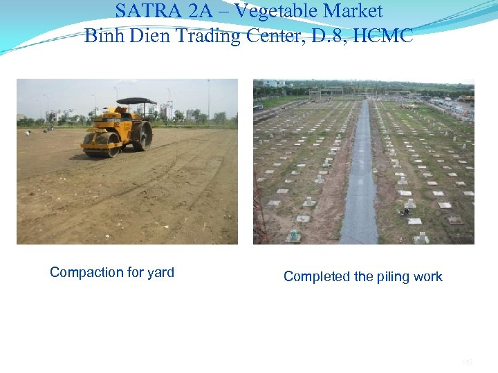 SATRA 2 A – Vegetable Market Binh Dien Trading Center, D. 8, HCMC Compaction