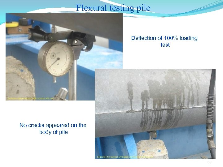 Flexural testing pile Deflection of 100% loading test No cracks appeared on the body
