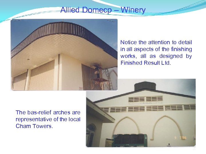 Allied Domecp – Winery Notice the attention to detail in all aspects of the
