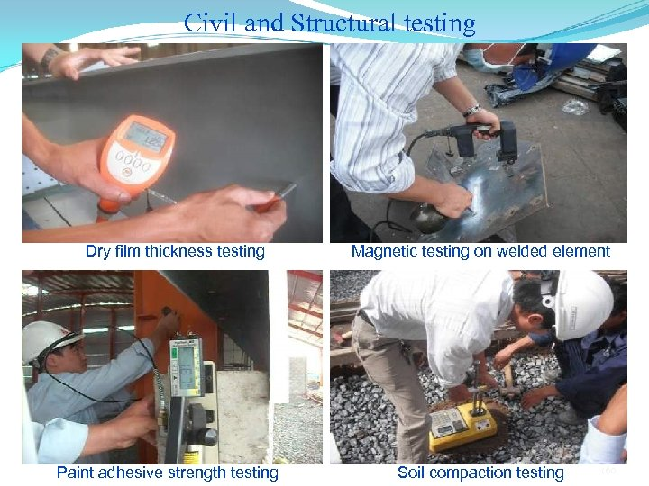 Civil and Structural testing Dry film thickness testing Paint adhesive strength testing Magnetic testing