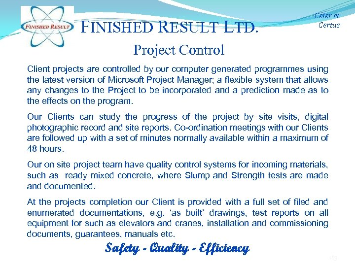 FINISHED RESULT LTD. Celer et Certus Project Control Client projects are controlled by our