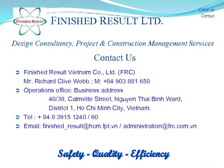 FINISHED RESULT LTD. Celer et Certus Design Consultancy, Project & Construction Management Services Contact
