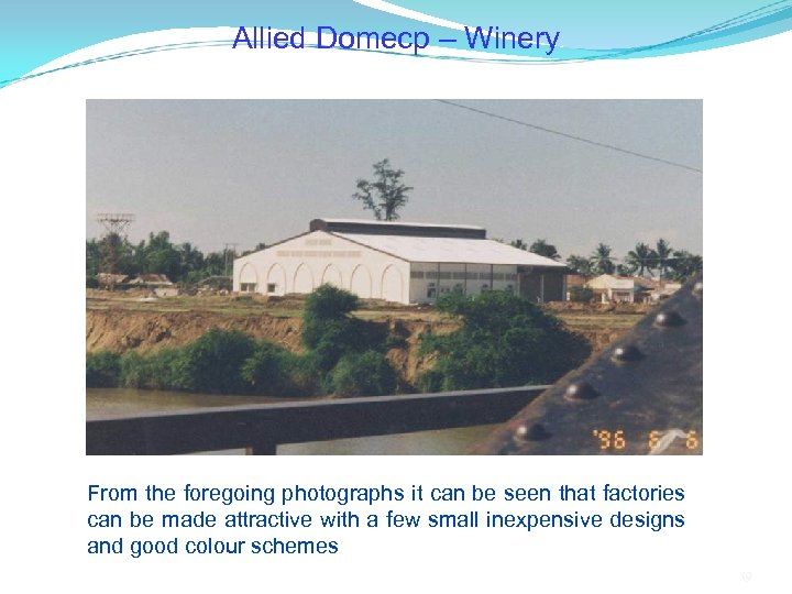 Allied Domecp – Winery From the foregoing photographs it can be seen that factories