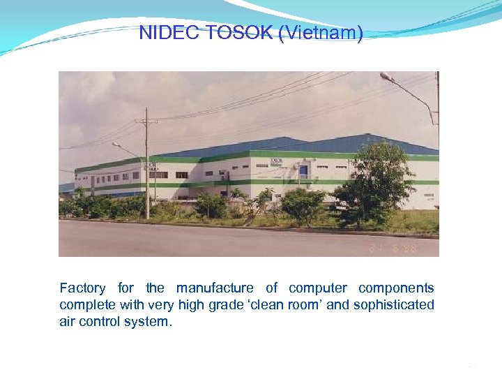 NIDEC TOSOK (Vietnam) Factory for the manufacture of computer components complete with very high