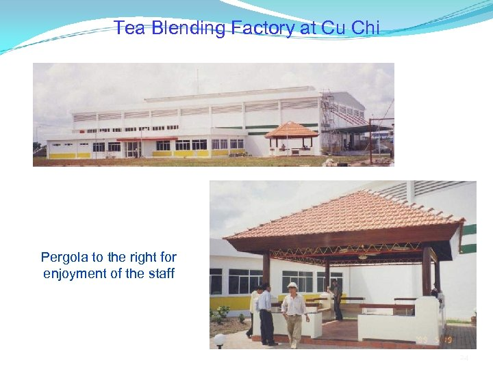 Tea Blending Factory at Cu Chi Pergola to the right for enjoyment of the