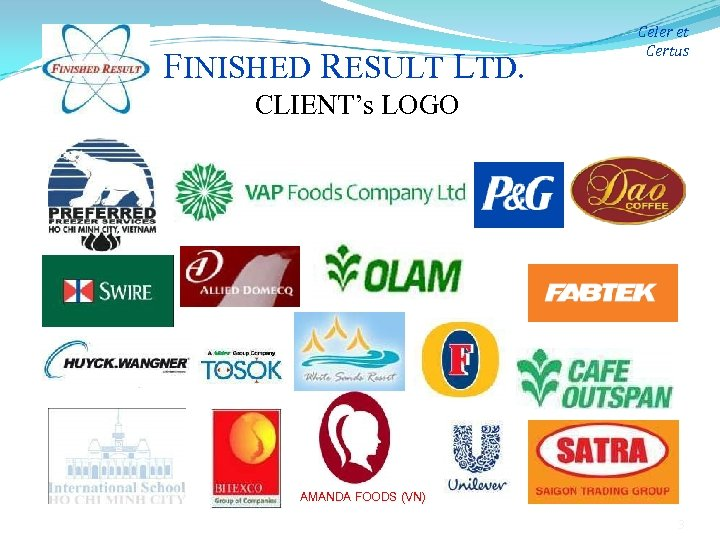 FINISHED RESULT LTD. Celer et Certus CLIENT's LOGO AMANDA FOODS (VN) 3