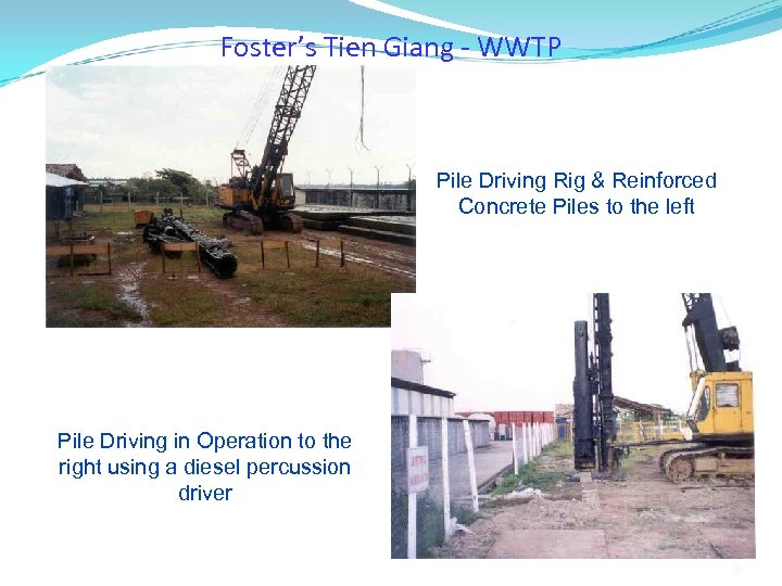 Foster's Tien Giang - WWTP Pile Driving Rig & Reinforced Concrete Piles to the