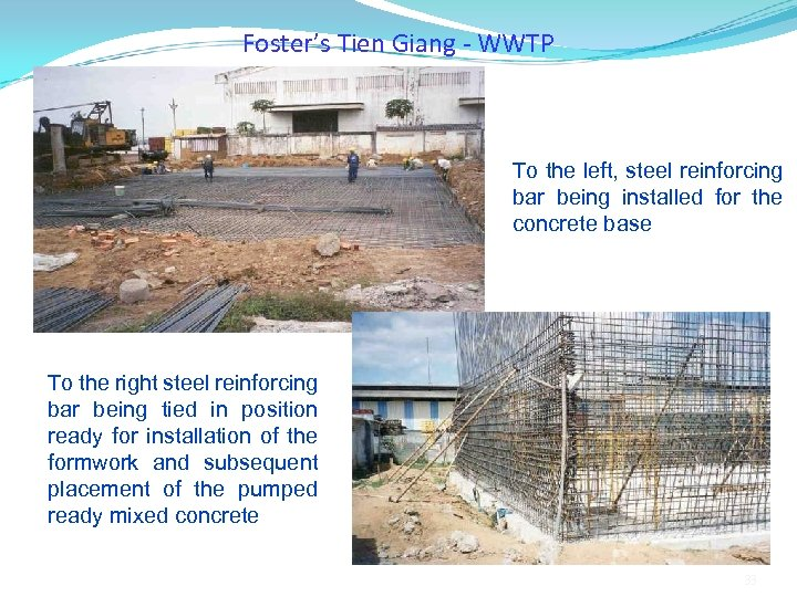 Foster's Tien Giang - WWTP To the left, steel reinforcing bar being installed for