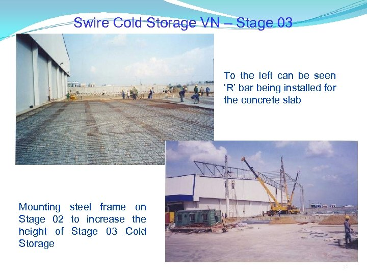 Swire Cold Storage VN – Stage 03 To the left can be seen 'R'