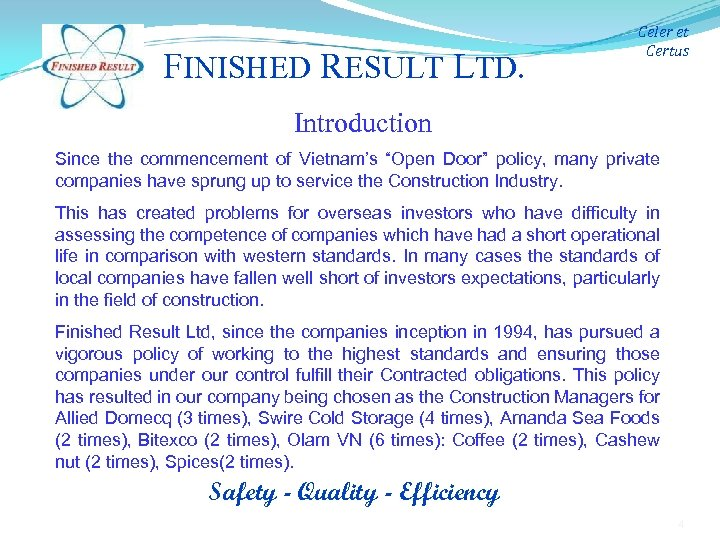 "FINISHED RESULT LTD. Celer et Certus Introduction Since the commencement of Vietnam's ""Open Door"""