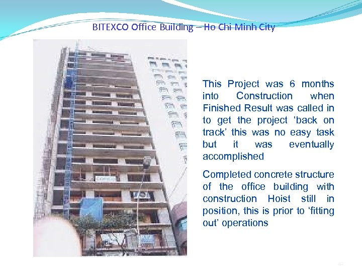 BITEXCO Office Building – Ho Chi Minh City This Project was 6 months into