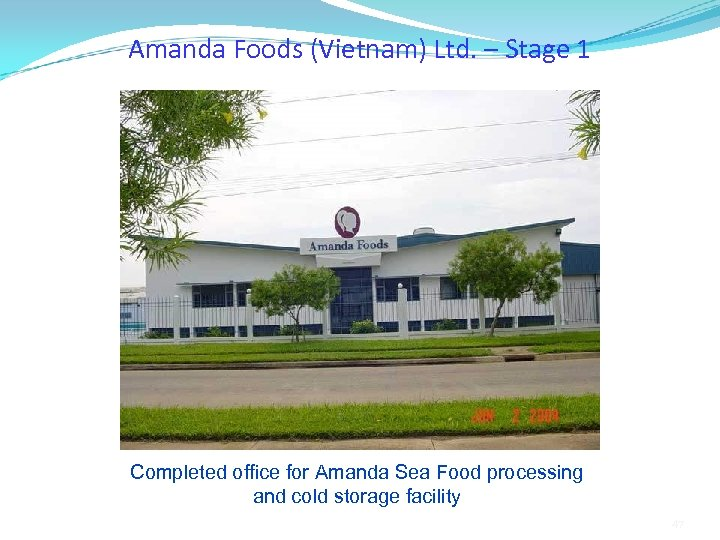Amanda Foods (Vietnam) Ltd. – Stage 1 Completed office for Amanda Sea Food processing