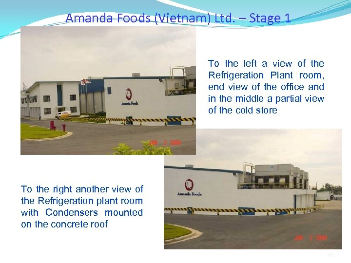 Amanda Foods (Vietnam) Ltd. – Stage 1 To the left a view of the