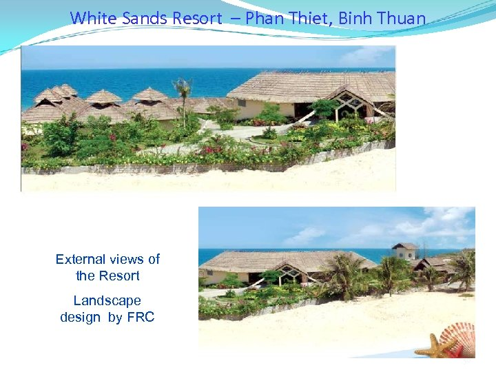 White Sands Resort – Phan Thiet, Binh Thuan External views of the Resort Landscape