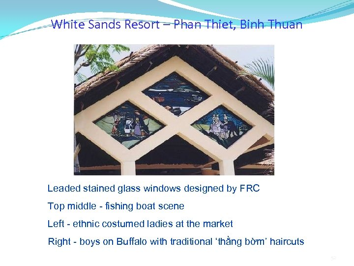 White Sands Resort – Phan Thiet, Binh Thuan Leaded stained glass windows designed by
