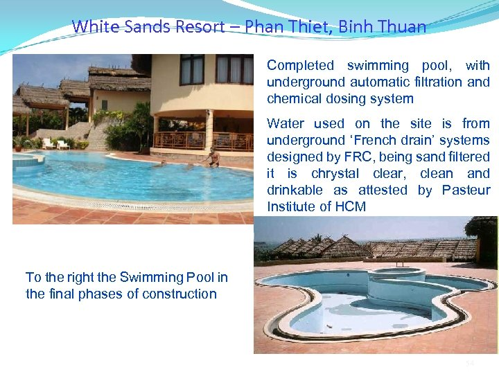 White Sands Resort – Phan Thiet, Binh Thuan Completed swimming pool, with underground automatic