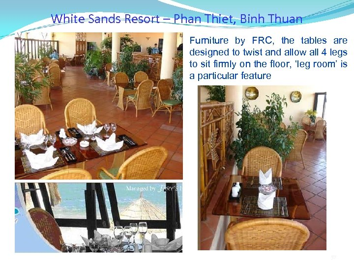 White Sands Resort – Phan Thiet, Binh Thuan Furniture by FRC, the tables are