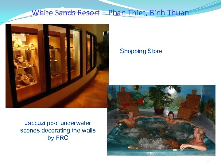 White Sands Resort – Phan Thiet, Binh Thuan Shopping Store Jaccuzi pool underwater scenes