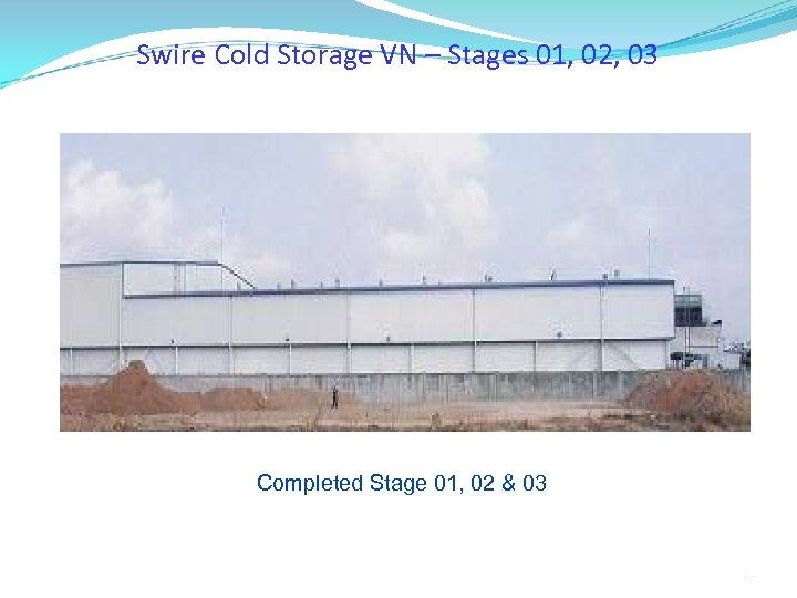 Swire Cold Storage VN – Stages 01, 02, 03 Completed Stage 01, 02 &