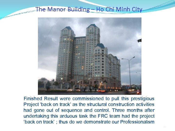 The Manor Building – Ho Chi Minh City Finished Result were commissioned to pull
