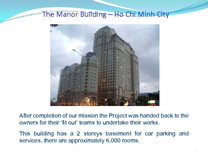 The Manor Building – Ho Chi Minh City After completion of our mission the