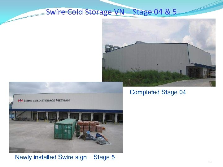 Swire Cold Storage VN – Stage 04 & 5 Completed Stage 04 Newly installed